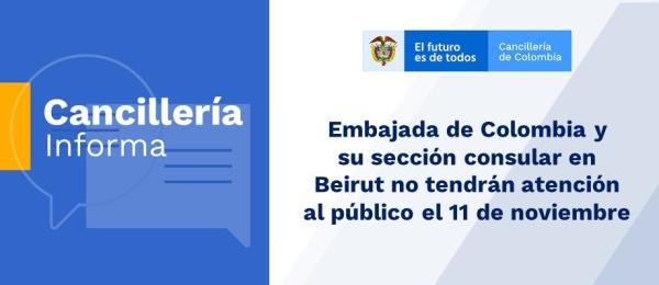 Embajada de Colombia y su sección consular en Beirut no tendrán atención al público el 11 de noviembre de 2019